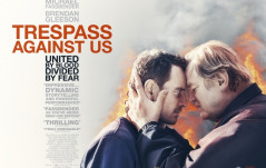 NEW TRAILER: TRESPASS AGAINST US