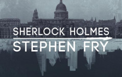 OUT NOW: SHERLOCK HOLMES AUDIBLE READ BY STEPHEN FRY