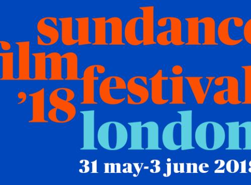 SUNDANCE FILM FESTIVAL 18: LONDON