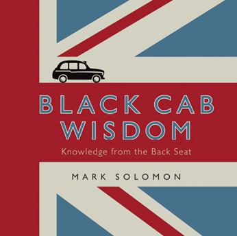 <b>Black Cab Wisdom...</b>