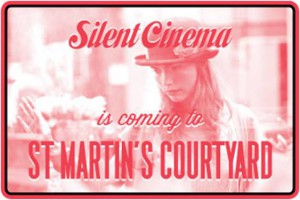 Silent Cinema Comes to St Martin's Courtyard