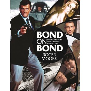 Bond on Bond by Sir Roger Moore