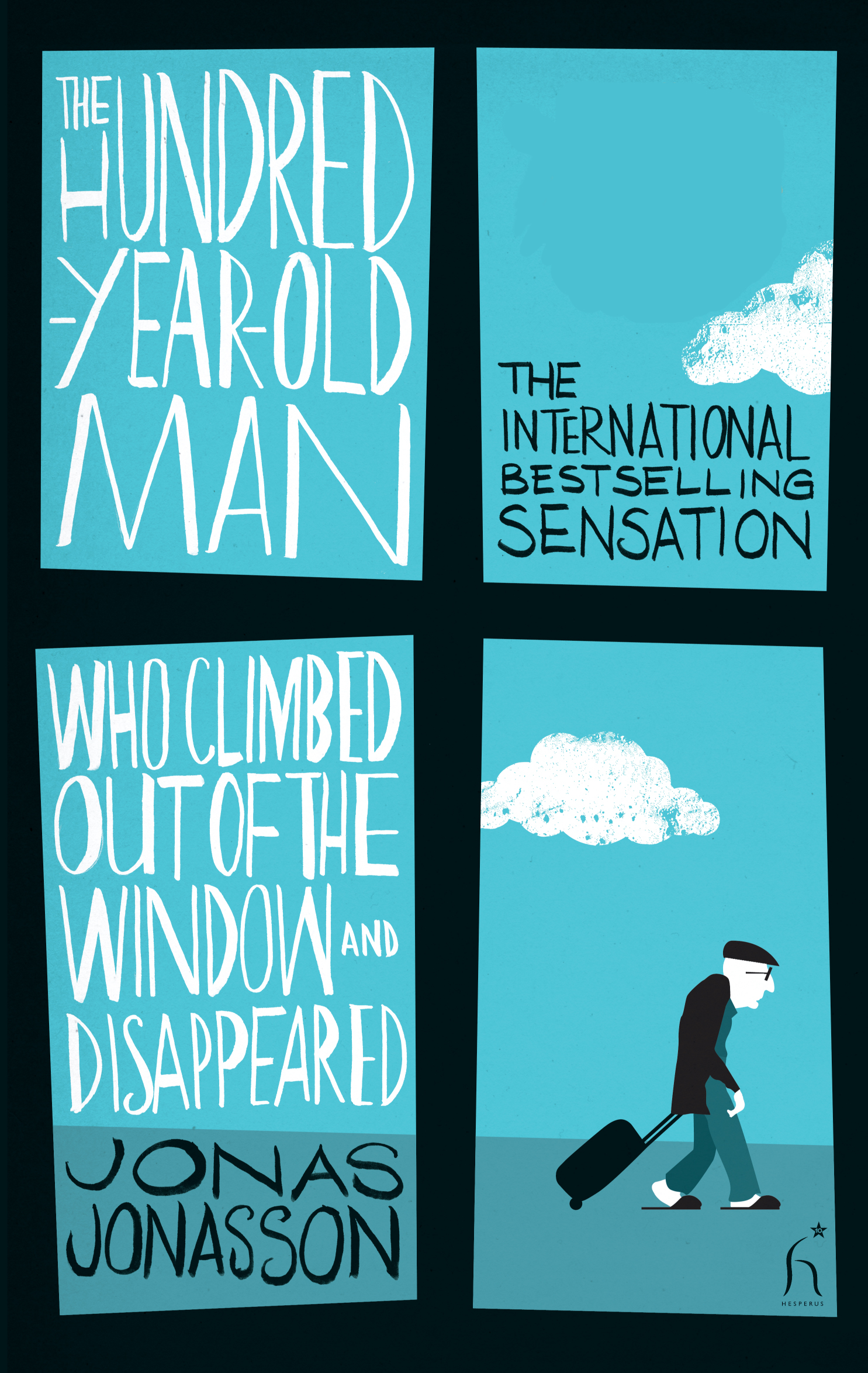 The Hundred- Year Old Man Who Climbed Out of the Window and Disappeared by Jonas Jonasson