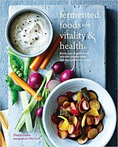 Fermented Foods for Vitality and Health